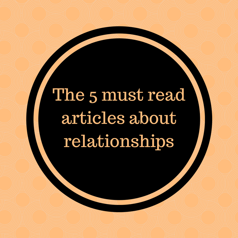The 5 must read articles about relationships